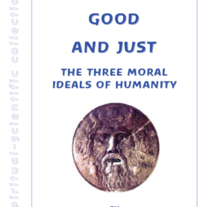 True Good and Just: The Three Moral Ideals of Humanity