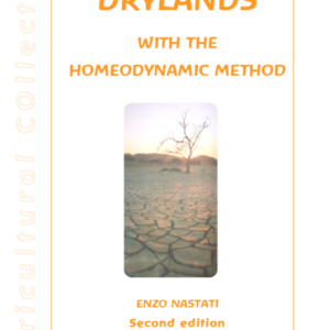 Growing In Dry Lands. Aridculture Using The Homeodynamic Method