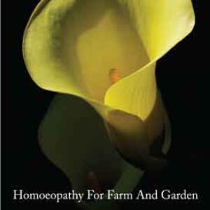 Homeopathy For Farm and Garden (First edition)