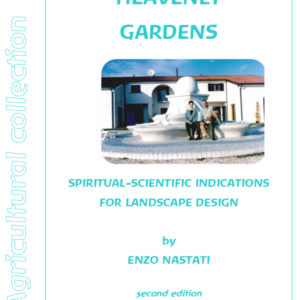 Heavenly Gardens. Spiritual-Scientific Indications for Landscapes