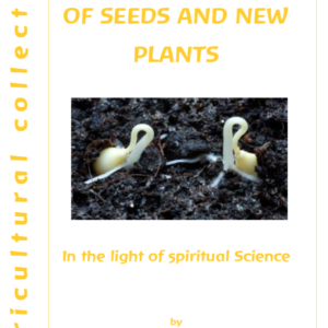 The Regeneration of Seeds and New Plants