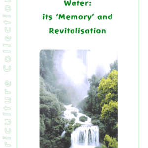 Water - Its 'Memory' and Revitalisation