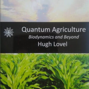 Quantum Agriculture - Biodynamics and Beyond